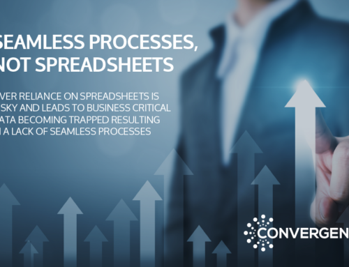 SEAMLESS PROCESSES, NOT SPREADSHEETS
